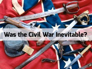 Was the Civil War Inevitable?</a>