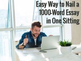 Easy Way to Nail a 1000-Word Essay in One Sitting</a>